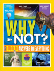 National Geographic Kids Why Not?: Over 1,111 Answers to Everything Cover Image