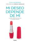 Mi deseo depende de mí: Claves para estimular el deseo sexual / My Desire Depends On Me: Keys to Stimulate Sexual Desire Cover Image