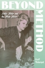Beyond Method: Stella Adler and the Male Actor (Contemporary Approaches to Film and Media) Cover Image