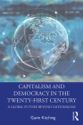 Capitalism and Democracy in the Twenty-First Century: A Global Future Beyond Nationalism Cover Image