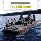 The GMC Dukw: America's Amphibious Truck in World War II and Korea (Legends of Warfare: Ground #23) Cover Image