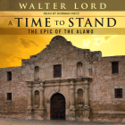 A Time to Stand: The Epic of the Alamo Cover Image