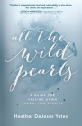 All the Wild Pearls: A Guide for Passing Down Redemptive Stories Cover Image