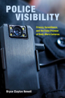 Police Visibility: Privacy, Surveillance, and the False Promise of Body-Worn Cameras Cover Image