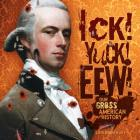 Ick! Yuck! Eew!: Our Gross American History Cover Image