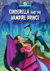Cinderella and the Vampire Prince (Scary Tales Retold) Cover Image