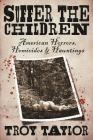 Suffer the Children: American Horrors, Homicides and Hauntings Cover Image