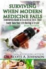 3rd Edition - Surviving When Modern Medicine Fails: A definitive Guide to Essential Oils That Could Save Your Life During a Crisis Cover Image
