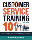 Customer Service Training 101: Quick and Easy Techniques That Get Great Results Cover Image