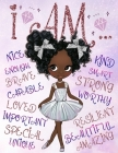 I Am: Positive Affirmations for Kids - Self-Esteem and Confidence Coloring Book for Girls - Diversity Books for Kids Cover Image