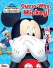 Disney Mickey Mouse Clubhouse: Guess Who, Mickey! Cover Image