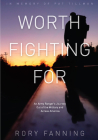 Worth Fighting for: An Army Ranger's Journey Out of the Military and Across America Cover Image