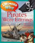 I Wonder Why Pirates Wore Earrings: and other questions about piracy Cover Image