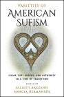 Varieties of American Sufism: Islam, Sufi Orders, and Authority in a Time of Transition Cover Image