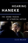 Hearing Haneke: The Sound Tracks of a Radical Auteur Cover Image