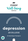 Depression at College (Student Well-Being Series) Cover Image