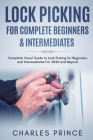 Lock Picking for Complete Beginners & Intermediates: Complete Visual Guide to Lock Picking for Beginners and Intermediates For 2020 and Beyond Cover Image