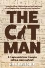 The Cat Man: A tragicomic love triangle set in a crazy cat cult Cover Image
