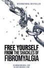 Free Yourself from the Shackles of Fibromyalgia Cover Image