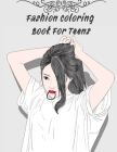 Fashion Coloring Book For Teens: A Coloring Book For Girls 42 PAGES of All Ages with Cute Fashion Style & Designs Cover Image