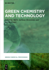 Green Chemistry and Technology (Green Chemical Processing #6) Cover Image