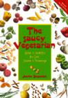 The Saucy Vegetarian: Quick and Healthy, No-Cook Sauces and Dressing Cover Image