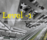 Level 1: Contemporary Underground Stations of the World (Architecture & Technology) Cover Image