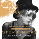 Gold Dust Woman: The Biography of Stevie Nicks Cover Image