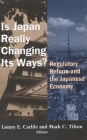 Is Japan Really Changing Its Ways?: Regulatory Reform and the Japanese Economy Cover Image