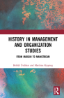 History in Management and Organization Studies: From Margin to Mainstream Cover Image