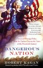 Dangerous Nation: America's Foreign Policy from Its Earliest Days to the Dawn of the Twentieth Century Cover Image
