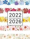 2022-2026 Five Year Planner: Watercolor Floral Cover - 60 Months Planner - 5 Year Appointment Calendar Cover Image