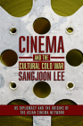 Cinema and the Cultural Cold War (United States in the World) Cover Image