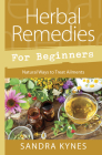 Herbal Remedies for Beginners: Natural Ways to Treat Ailments Cover Image