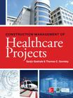 Construction Management of Healthcare Projects Cover Image
