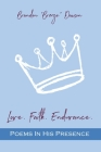 Love. Faith. Endurance. Poems In His Presence Cover Image