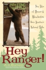 Hey Ranger!: True Tales of Humor & Misadventure from America's National Parks Cover Image