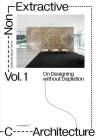 Non-Extractive Architecture: On Designing Without Depletion Cover Image