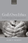 God's Own Ethics: Norms of Divine Agency and the Argument from Evil Cover Image