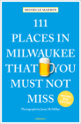 111 Places in Milwaukee That You Must Not Miss Cover Image