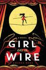 Girl on a Wire (Cirque American #1) Cover Image