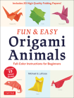 Fun & Easy Origami Animals: Full-Color Instructions for Beginners (Includes 20 Sheets of 6