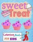 Sweet Treat Coloring Book For Kids: Cupcake Workbook for girls and boys with some drawing activities to complete, a cute gift idea for your son or dau Cover Image