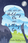 The Art of Holding on and Letting Go Cover Image