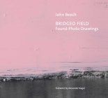 Bridged Field: Found-Photo Drawings Cover Image