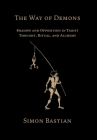 The Way of Demons: Shadow and Opposition in Taoist Thought, Ritual, and Alchemy Cover Image