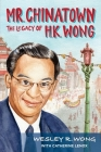 Mr. Chinatown: The Legacy of H.K. Wong Cover Image