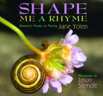 Shape Me a Rhyme: Nature's Forms in Poetry Cover Image