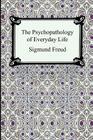 The Psychopathology of Everyday Life Cover Image