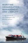 Maritime Organisation, Management and Liability: A Legal Analysis of New Challenges in the Maritime Industry Cover Image